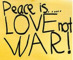 Peace is LOVE not WAR
